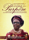 Living For Purpose: Celebrating the exemplary life of a woman who lived to make a difference in her generation